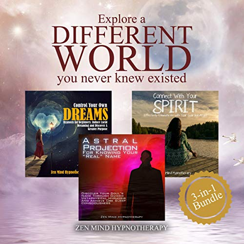 Explore a Different World You Never Knew Existed     Connect with Your Spirit, Control Your Own Dreams, Discover Your Inner Soul, Discover Your Greatest Purpose in Life Thru Guided Hypnosis and Meditation              By:                                                                                                                                 Zen Mind Hypnotherapy                               Narrated by:                                                                                                                                 Sylvia Rae                      Length: 3 hrs     26 ratings     Overall 4.9