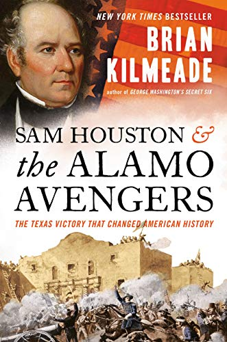 Compare Textbook Prices for Sam Houston and the Alamo Avengers: The Texas Victory That Changed American History  ISBN 9780525540533 by Kilmeade, Brian