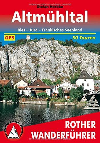 Altmühltal: Ries - Jura - Fränkisches Seenland. 50 Touren. Mit GPS-Daten (Rother Wanderführer)