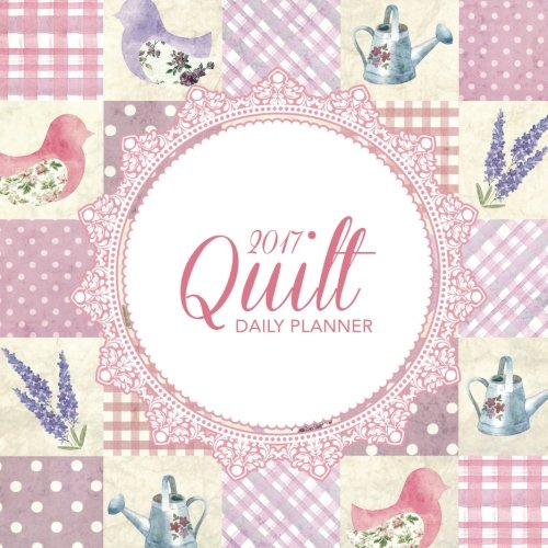 2017 Quilt Daily Planner