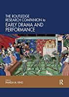 The Routledge Research Companion to Early Drama and Performance (Routledge Companions)