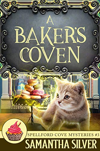 A Baker's Coven (Spellford Cove Mystery Book 3) by [Samantha Silver]
