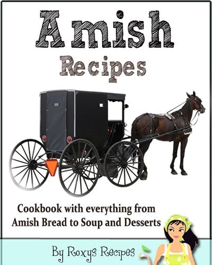 基準チューインガム死ぬAmish Recipes. Cookbook with everything from Amish Bread to Soup and Desserts (English Edition)