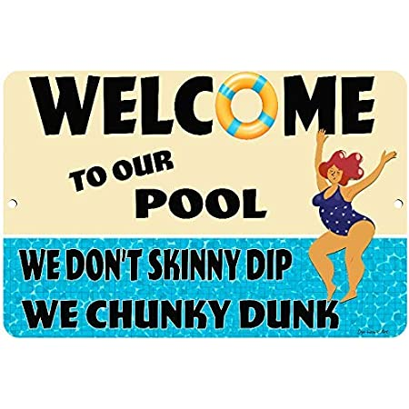 Dyenamic Art Pool Metal Sign - Welcome to Our Pool - We Don't Skinny Dip We Chunky Dunk - Funny Pool Indoor/Outdoor Metal Sign - Patio and Pool Decor - Nostalgic Pool Signs - 8-inch x 12-inch