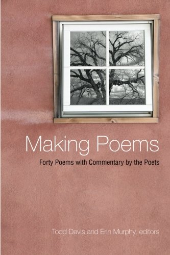 Making Poems: Forty Poems with Commentary by the Poets (Excelsior Editions)