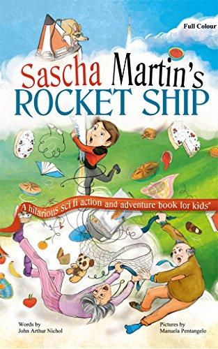 Sascha Martin's Rocket-Ship: A hilarious sci fi action and adventure book for kids