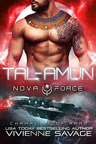 Tal-Amun: an Alien Space Fantasy Romance (The Nova Force: Champions of Aaru Book 1) (English Edition)