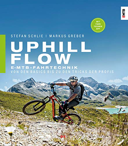 Uphill-Flow: E-MTB-Fahrtechnik – Von den Basics bis zu den Tricks der Profis (German Edition)