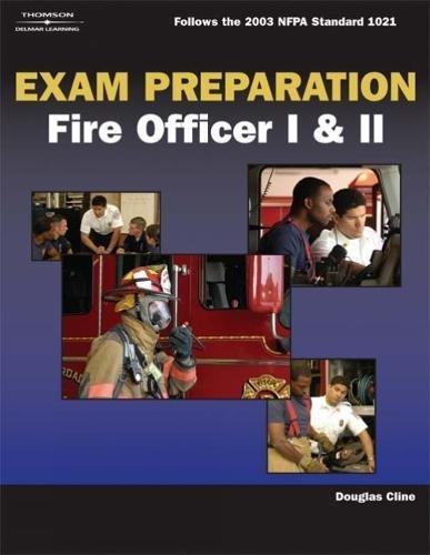 EXAM PREPARATION FOR FIRE OFFI (Exam Preparation for Fire Officer I & II)