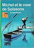 Michel et le vase de Soissons (Bibliothèque verte)