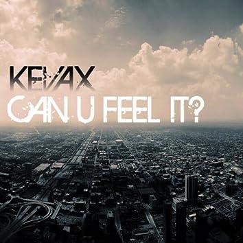 Can U Feel It ?