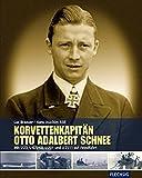 ZEITGESCHICHTE - Korvettenkapitän Otto Adalbert Schnee - Mit U 23, U 6, U 60, U 201 und U 2511 auf Feindfahrt (Flechsig - Geschichte/Zeitgeschichte) - Luc Braeuer