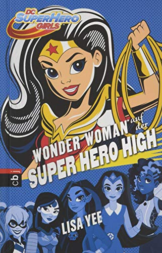 WONDER WOMAN auf der SUPER HERO HIGH (Die SUPER HERO HIGH-Reihe, Band 1)