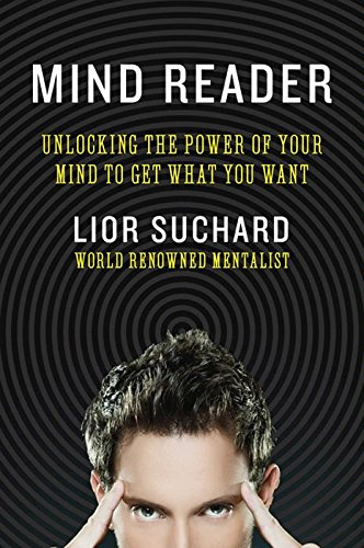 Mind Reader: Unlocking the Power of Your Mind to Get What You Want (English Edition)