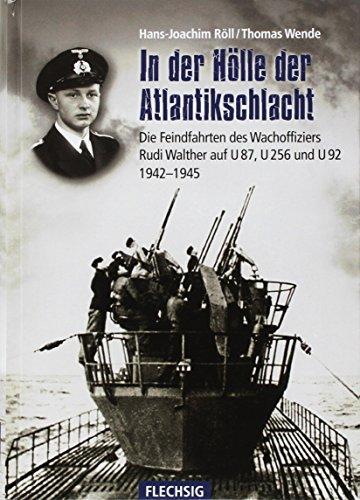 In der Hölle der Atlantikschlacht (Flechsig - Geschichte/Zeitgeschichte)