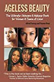 Ageless Beauty: The Skin Care and Make Up Guide for Women and Teens of Color
