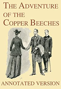 [Arthur Conan Doyle, Sidney Paget, George Cavendish]のThe Adventure of the Copper Beeches - Annotated Version (Focus on Sherlock Holmes Book 12) (English Edition)