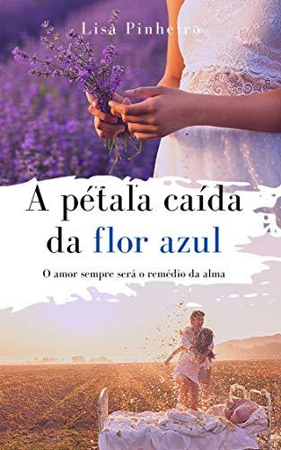 A Pétala Caída da Flor Azul (Portuguese Edition)