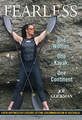 Fearless: One Woman, One Kayak, One Continent (English Edition)