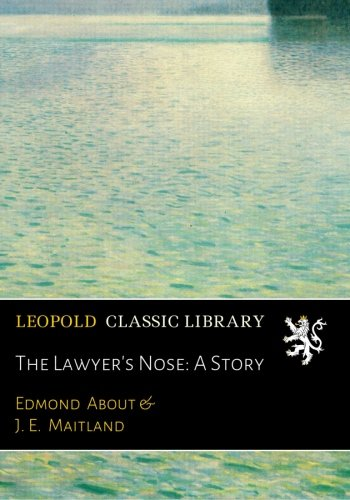 The Lawyer's Nose: A Story