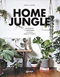 Home jungle. Decorare e arredare la casa con le piante...