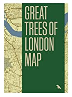 Great Trees of London: Guide to the Magnificent Trees of London (Great Trees Maps by Blue Crow Media)