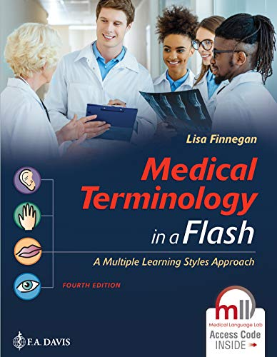Compare Textbook Prices for Medical Terminology in a Flash: A Multiple Learning Styles Approach: A Multiple Learning Styles Approach Fourth Edition ISBN 9780803689534 by Finnegan PTA, Lisa