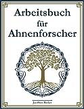 Arbeitsbuch fr Ahnenforscher: 127 Datenbltter fr Vorfahren, Namensindex, Ahnentafel fr 7 Generationen, Rechercheprotokoll, To-do-Liste und viel Platz fr Notizen.