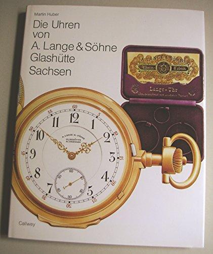 Die Uhren von A. Lange & Söhne, Glashütte /Sachsen