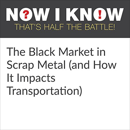 The Black Market in Scrap Metal (and How It Impacts Transportation) audiobook cover art