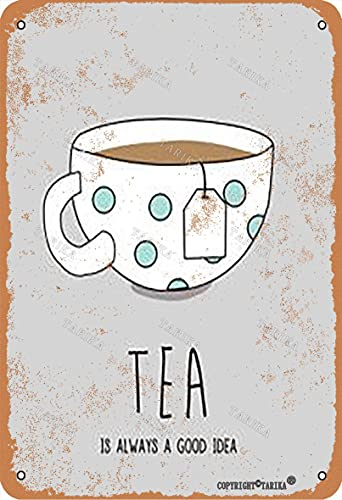 BIGYAK Cartel de decoración de lata con texto en inglés 'Tea Is Always A Good Idea', 20 x 30 cm, para hogar, cocina, baño, granja, jardín, garaje, citas inspiradoras, decoración de pared