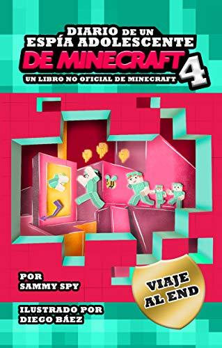 Diario De Un Espía Adolescente De Minecraft Libro 4. 'Viaje al End': (Una Hilarante Aventura Para 6-12 Años)