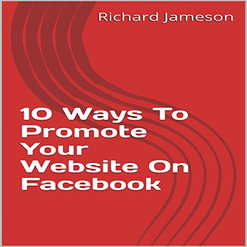 10 Ways to Promote Your Website on Facebook audiobook cover art