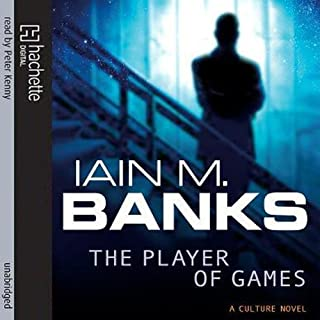 The Player of Games     Culture Series, Book 2              By:                                                                                                                                 Iain M. Banks                               Narrated by:                                                                                                                                 Peter Kenny                      Length: 11 hrs and 26 mins     186 ratings     Overall 4.6