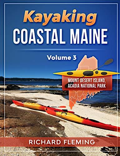 Kayaking Coastal Maine: Mount Desert Island/Acadia National Park - Volume 3 (English Edition)