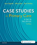Case Studies in Primary Care: A Day in the Office - Joyce D. Cappiello PhD  FNP  FAANP