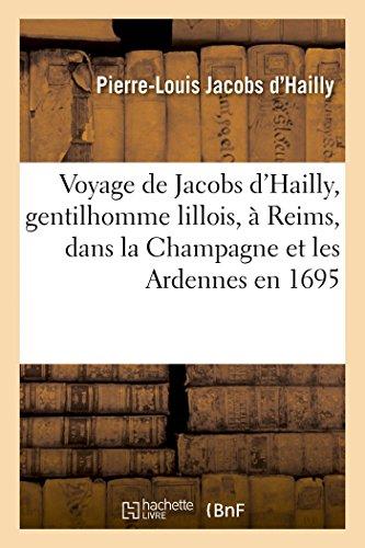Voyage de Jacobs d'Hailly, Gentilhomme Lillois, À Reims, Dans La Champagne Et Les Ardennes En 1695