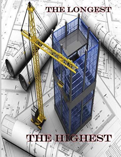 The Longest ,Highest: Civil engineers Notebook