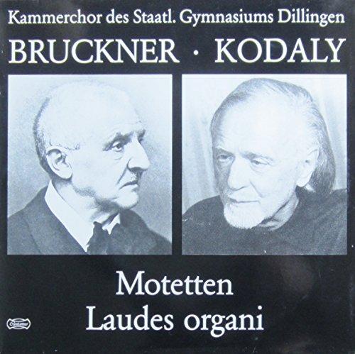 Bruckner: 5 Motetten / Kodaly: Laudes organi [Vinyl LP] [Schallplatte]