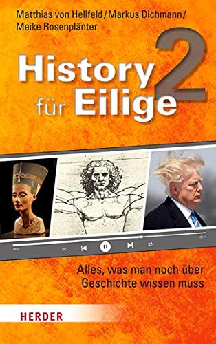 History für Eilige 2: Alles, was man noch über Geschichte wissen muss