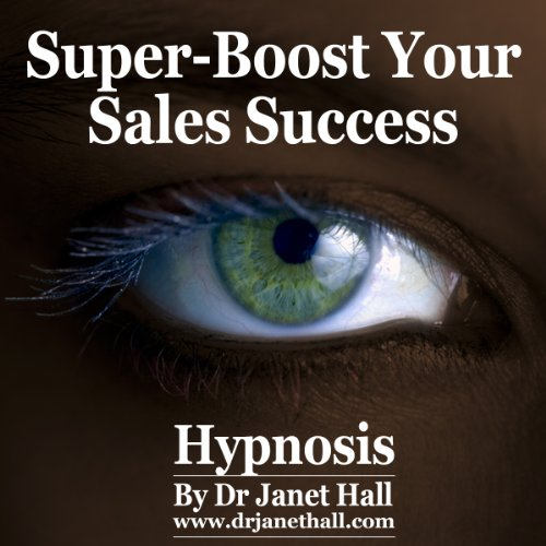 Super-Boost Your Sales Success (Hypnosis) audiobook cover art