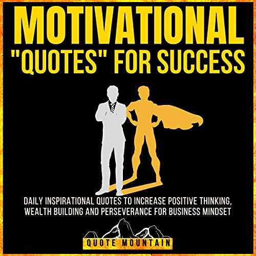 Download Motivational Quotes for Success: Daily Inspirational Quotes to Increase Your Positive Thinking, Weal audio book