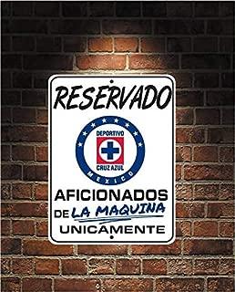 Reservado Aficionados de LA Maquina Futbol Mexico Cruz Azul 9x12 Aluminum Sign