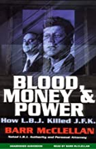 Blood, Money, and Power: How L.B.J. Killed J.F.K.
