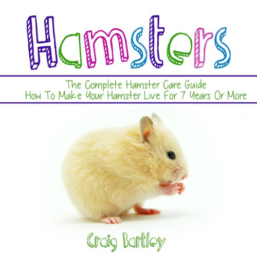 Hamsters: The Complete Hamster Care Guide audiobook cover art