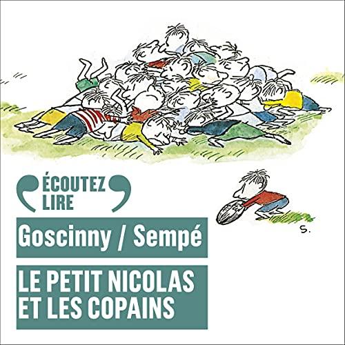 Le Petit Nicolas et les copains Audiobook By René Goscinny, Jean-Jacques Sempé cover art