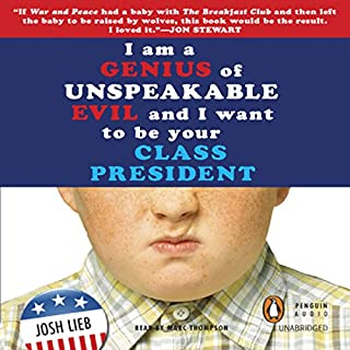 I am a Genius of Unspeakable Evil and I Want to be Your Class President audiobook cover art