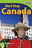 Next Stop: Canada (TIME FOR KIDS? Nonfiction Readers) by Teacher Created Materials(2011-11-01)