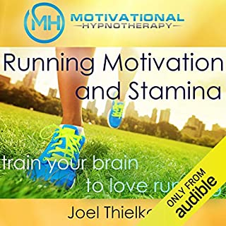 Running Motivation and Stamina: Train Your Brain to Love Running with Self-Hypnosis, Meditation and Affirmations audiobook cover art