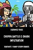 Fortnite Trios: CHOPPA BATTLE & SHARK INFILTRATION: Fortnite funny story comics (English Edition)